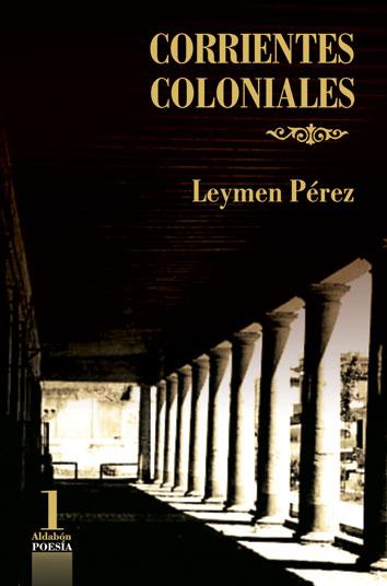 corrientes-coloniales-leymen-perez-editorial-aldabon